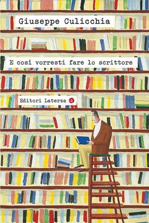 Giuseppe Culicchia, E così vorresti fare lo scrittore