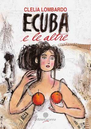 Ecuba e le altre, di Clelia Lombardo