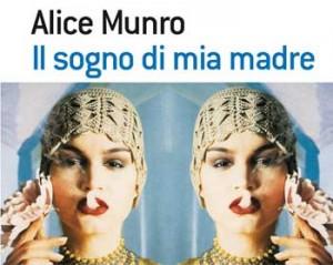Alice Munro, Il sogno di mia madre
