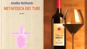 Metafisica dei tubi di Nothomb e il Lupicaia Castello del Terriccio