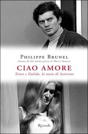 Philippe Brunel, Ciao, amore. Luigi Tenco e Dalida, la notte di Sanremo
