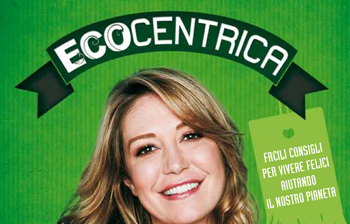 Tessa Gelisio, Ecocentrica