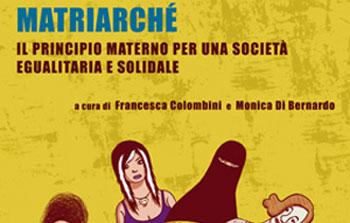 Matriarché. Il principio materno per una società egualitaria e solidale