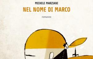 Michele Marziani, Nel nome di Marco