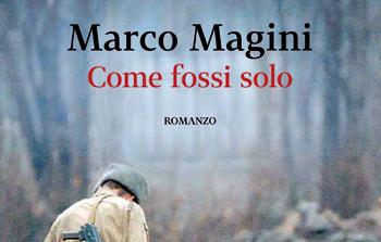 Come fossi solo Marco Magini