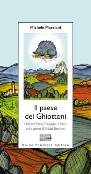 Michele Marziani, Il paese dei Ghiottoni