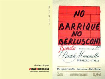 Anarkoressia di Giuliano Bugani e il Barolo No Barrique No Berlusconi