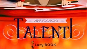 Anna Fogarolo, Talenti