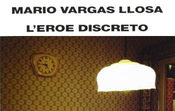 Mario Vargas Llosa, L'eroe discreto