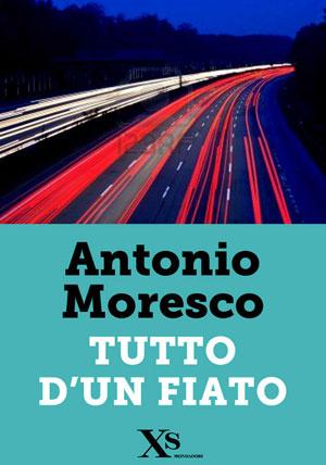 Antonio Moresco, Tutto d'un fiato