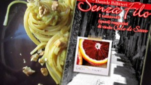 Senza filo di Daniele Billitteri e la pasta con broccoli arriminati