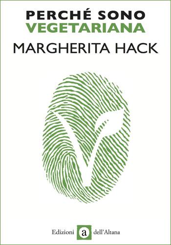 Perché sono vegetariana di Margherita Hack e la pasta ricotta e spinaci