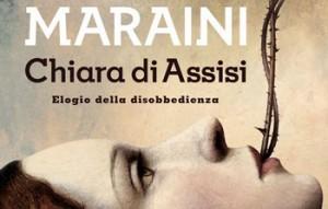 Dacia Maraini, Chiara di Assisi. Elogio della disobbedienza