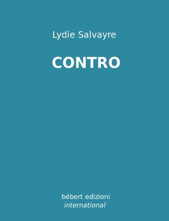 Contro di Lydie Salvayre e il Controlaguerra di Stefania Pepe
