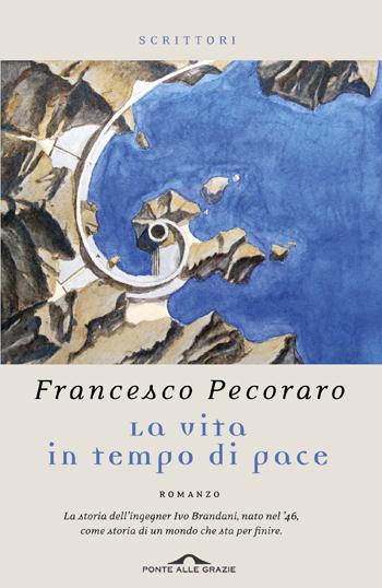 La vita in tempo di pace, di Francesco Pecoraro