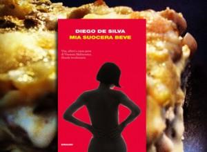Mia suocera beve di Diego De Silva e le lasagne alternative
