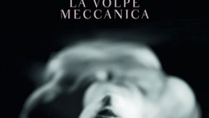 La volpe meccanica, di Mariolina Venezia