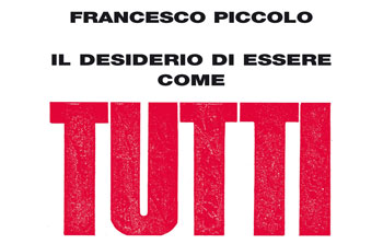 Francesco Piccolo, Il desiderio di essere come tutti