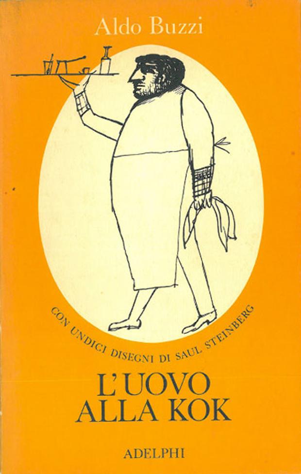 Aldo Buzzi, L'uovo alla kok, copertina e disegni di Saul Steinberg. Prima edizione del volume pubblicato da Adelphi nel 1979