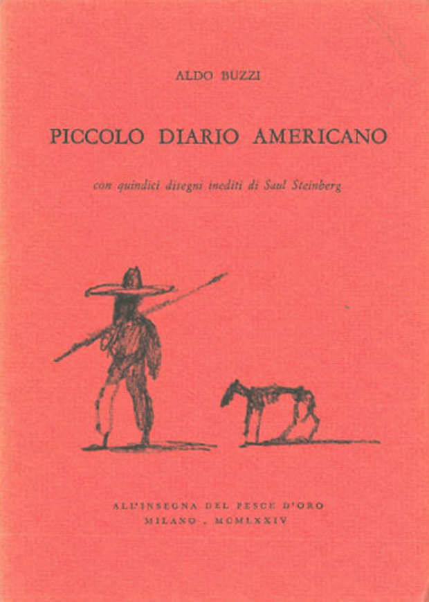 Aldo Buzzi, Piccolo diario americano. Con quindici disegni inediti di Saul Steinberg. Milano, Scheiwiller, 1974
