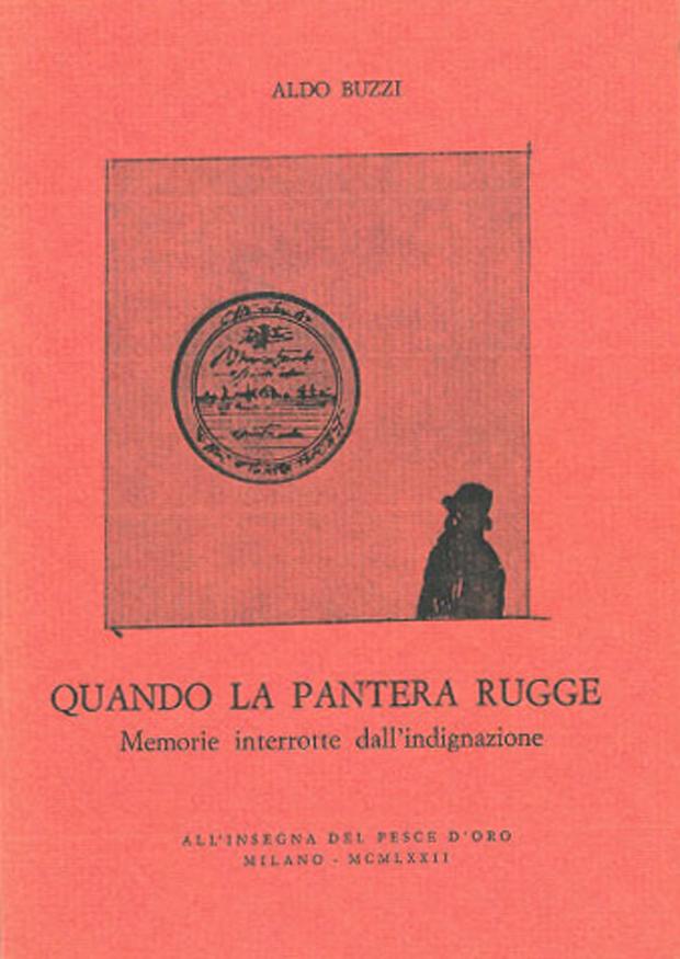 Aldo Buzzi, Quando la pantera rugge. Milano, Scheiwiller, 1972