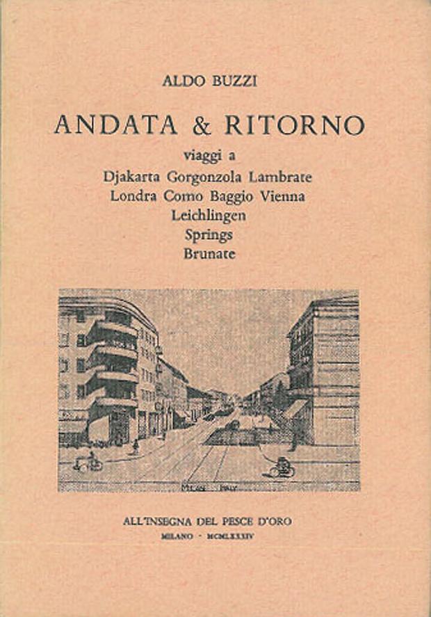 Aldo Buzzi, Andata & ritorno. Milano, Scheiwiller, 1984. Prima edizione