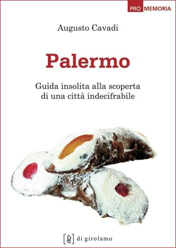 Augusto Cavadi, Palermo. Guida insolita alla scoperta di una città indecifrabile
