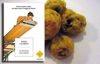 La fortuna non esiste di Mario Calabresi e le polpettine di cous cous
