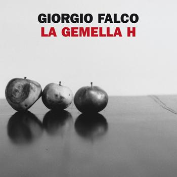 La gemella H, di Giorgio Falco