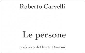 Roberto Carvelli, Le persone
