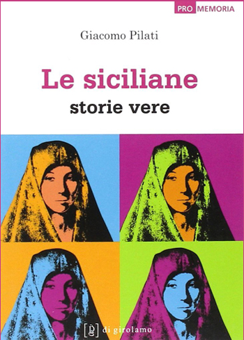 Giacomo Pilati, Le siciliane. Storie vere