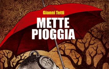 Gianni Tetti, Mette pioggia