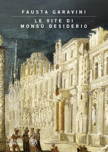 Le vite di Monsù Desiderio, di Fausta Garavini