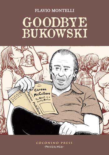 Flavio Montelli, Goodbye Bukowski