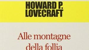 H. P. Lovecraft, Alle montagne della follia