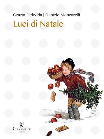 Grazia Deledda - Daniele Mencarelli, Luci di Natale