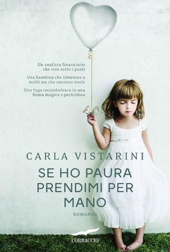 Carla Vistarini, Se ho paura prendimi per mano