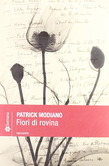 Patrick Modiano, Fiori di rovina